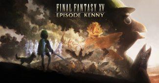 FFXV Episode Kenny 1